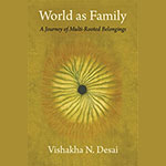 Book launch – World As Family by Author Vishakha Desai